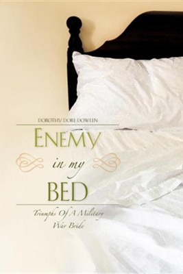 Enemy in My Bed  -     By: Dorothy Dore Dowlen