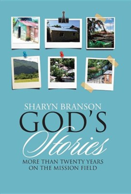 God's Stories: More Than Twenty Years on the Mission Field  -     By: Sharyn Branson
