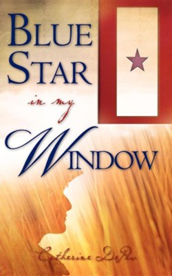 Blue Star in My Window  -     By: Catherine DePew