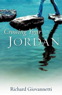 Crossing Your Jordan  -     By: Richard Giovannetti