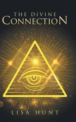 The Divine Connection  -     By: Lisa Hunt
