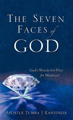 The Seven Faces of God  -     By: Tumba J. Kanyinda