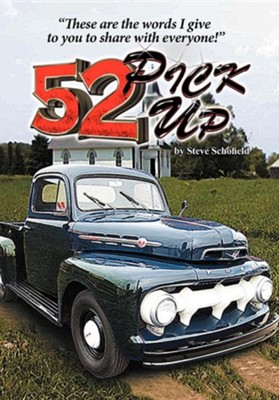 52 Pickup: These Are the Words I Give to You to Share with Everyone  -     By: Steve Schofield
