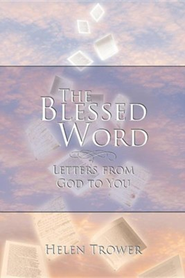The Blessed Word: Letters from God to You  -     By: Helen Trower