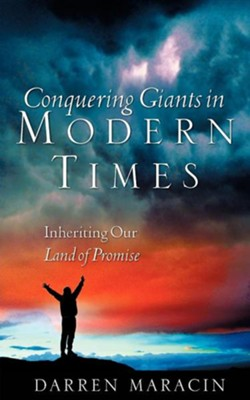 Conquering Giants in Modern Times  -     By: Darren Maracin
