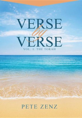 Verse by Verse: Vol. 1: The Torah  -     By: Pete Zenz