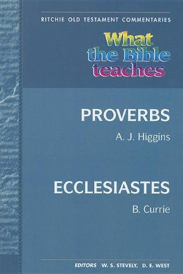 What the Bible Teaches: Proverbs Ecclesiastes  -