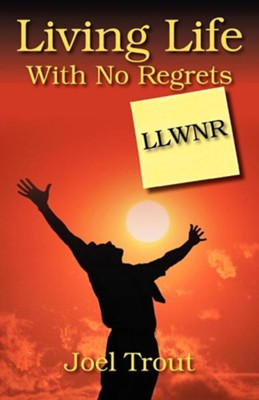 Living Life with No Regrets: Llwnr  -     By: Joel Trout