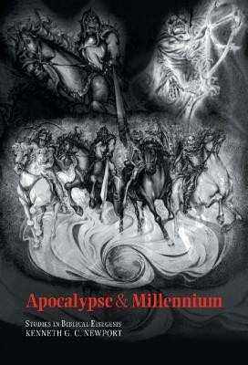 Apocalypse and Millennium  -     By: Kenneth G.C. Newport