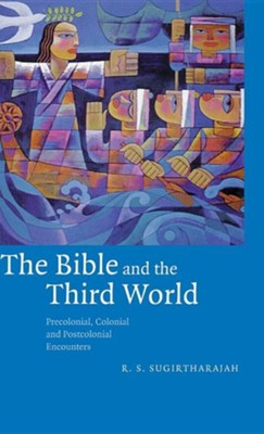 The Bible and the Third World  -     By: R.S. Sugirtharajah