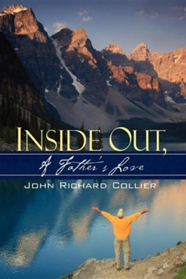 Inside Out, A Father's Love   -     By: John Richard Collier