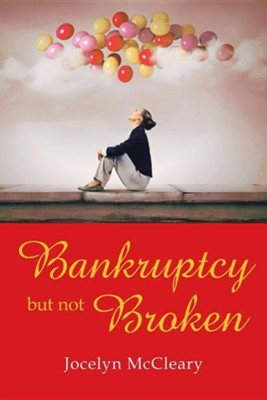 Bankruptcy But Not Broken  -     By: Jocelyn McCleary
