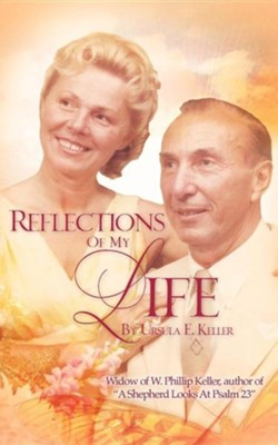 Reflections of My Life  -     By: Ursula E. Keller