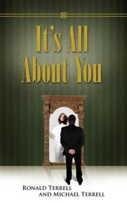 It's All about You  -     By: Ronald Terrell, Michael Terrell