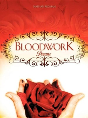 Bloodwork  -     By: Nathan Redman