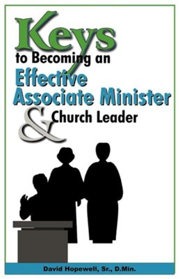 Keys to Becoming an Effective Associate Minister & Church Leader  -     By: David Hopewell