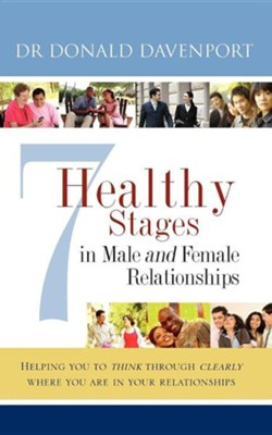7 Healthy Stages in Male and Female Relationships  -     By: Donald Davenport