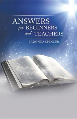 Answers for Beginners and Teachers  -     By: Ladonna Spencer
