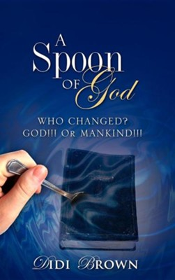 A Spoon of God  -     By: Didi Brown