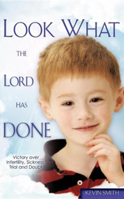 Look What the Lord Has Done  -     By: Kevin Smith