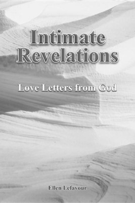Intimate Revelations: Love Letters from God  -     By: Ellen J. Lefavour
