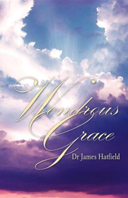 Wondrous Grace  -     By: James Hatfield