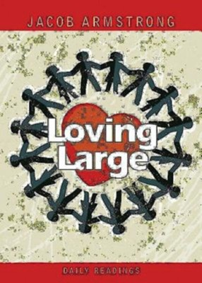 Loving Large: Devotional   -     By: Jacob Armstrong