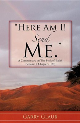 Here Am I! Send Me  -     By: Garry Glaub