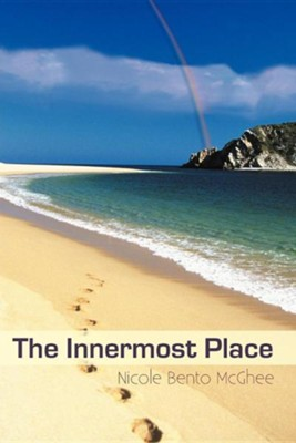 The Innermost Place  -     By: Nicole Bento McGhee