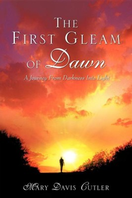 The First Gleam of Dawn  -     By: Mary Davis Cutler