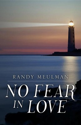 No Fear in Love  -     By: Randy Meulman