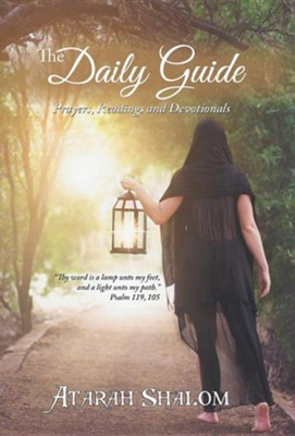 The Daily Guide: Prayers, Readings and Devotionals  -     By: Atarah Shalom