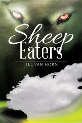 Sheep Eaters  -     By: Jill Van Horn