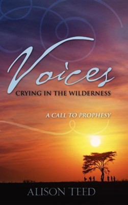 Voices Crying in the Wilderness  -     By: Alison Teed