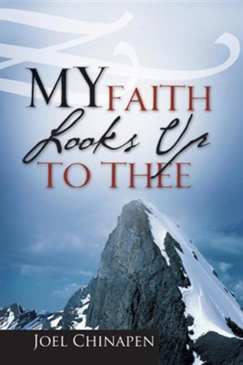 My Faith Looks Up to Thee  -     By: Joel Chinapen
