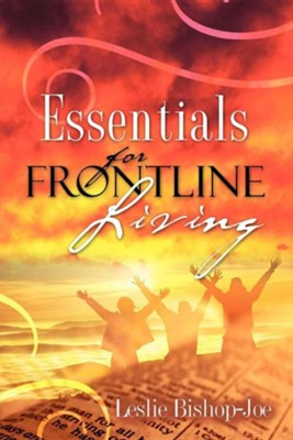 Essentials For Frontline Living  -     By: Leslie Bishop-Joe