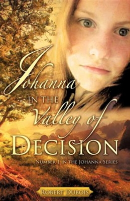 Johanna in the Valley of Decision  -     By: Robert DuBois