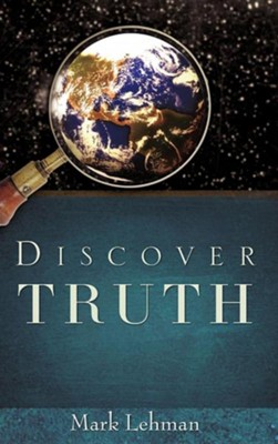 Discover Truth  -     By: Mark Lehman