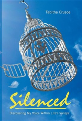 Silenced: Discovering My Voice Within Life's Valleys  -     By: Tabitha Crusoe