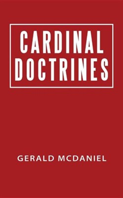Cardinal Doctrines  -     By: Gerald McDaniel