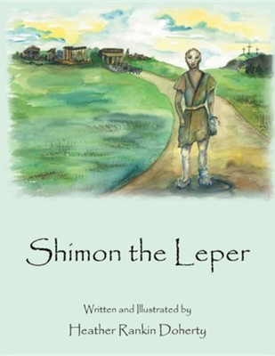 Shimon the Leper  -     By: Heather Rankin Doherty
