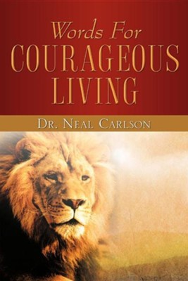 Words for Courageous Living  -     By: Neal Carlson
