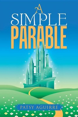 A Simple Parable  -     By: Patsy Aguirre