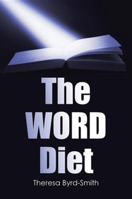 The Word Diet  -     By: Theresa Byrd-Smith