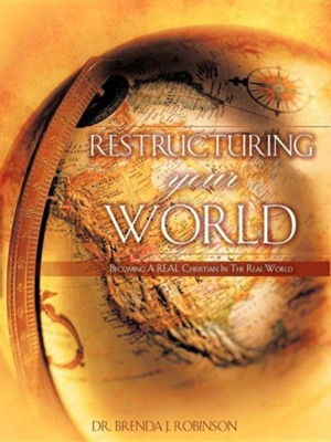 Restructuring Your World  -     By: Brenda J. Robinson