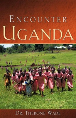 Encounter Uganda  -     By: Therone Wade Sr.