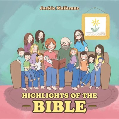 Highlights of the Bible  -     By: Jackie Maikranz