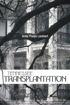 Tennessee Transplantation  -     By: Anita Phelps Lockhart