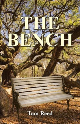 The Bench  -     By: Tom Reed