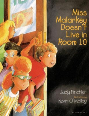 Miss Malarkey Doesn't Live in Room 10  -     By: Judy Finchler     Illustrated By: Kevin O'Malley